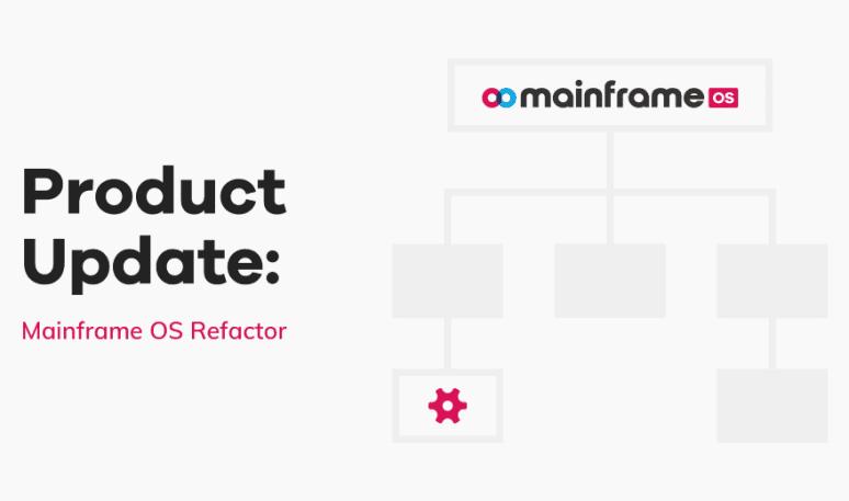 Mainframe OS Refactor